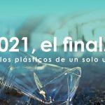 2021, El final…para los plásticos de un solo uso